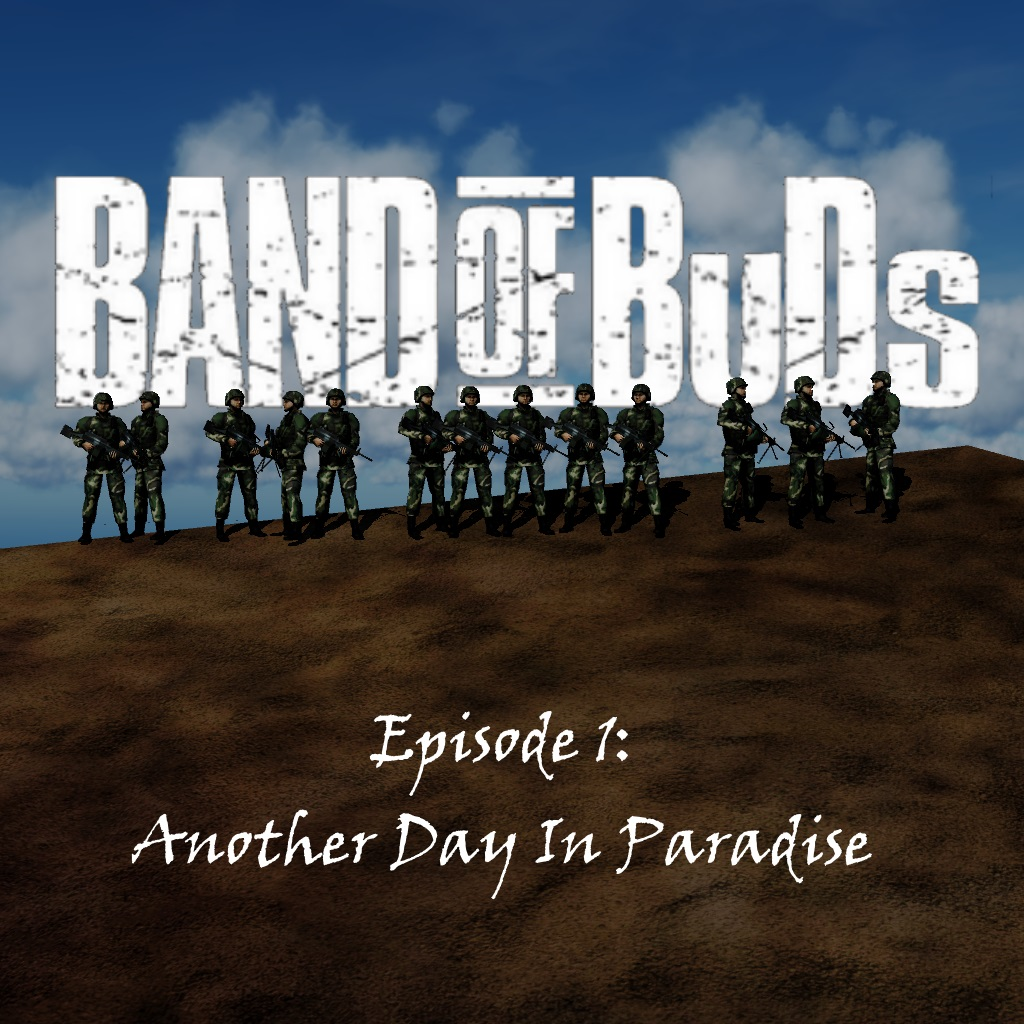 Band of BuDs - Ep.1 - Another Day in Paradise