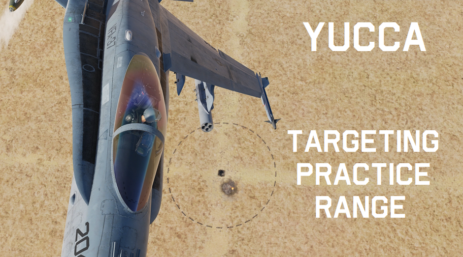 YUCCA Targeting Practice Range (Initial release spanish, Single Player, F-18C)