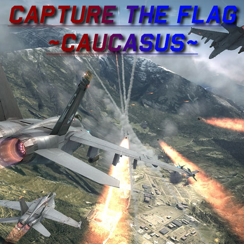 ✪ CAPTURE THE FLAG ✪ ~ Caucasus