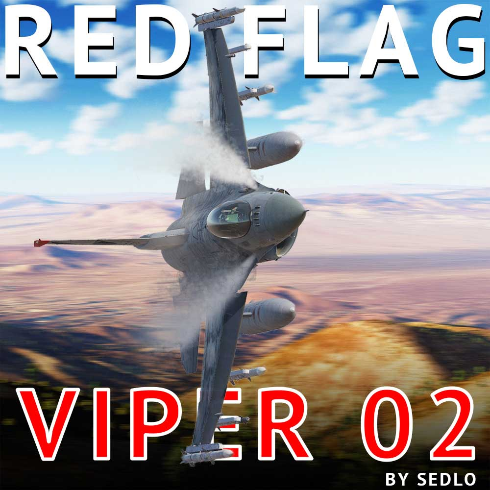 Red Flag Viper Mission 02 - A New Single Player F-16C Mission on NTTR by SEDLO (v1.0032)