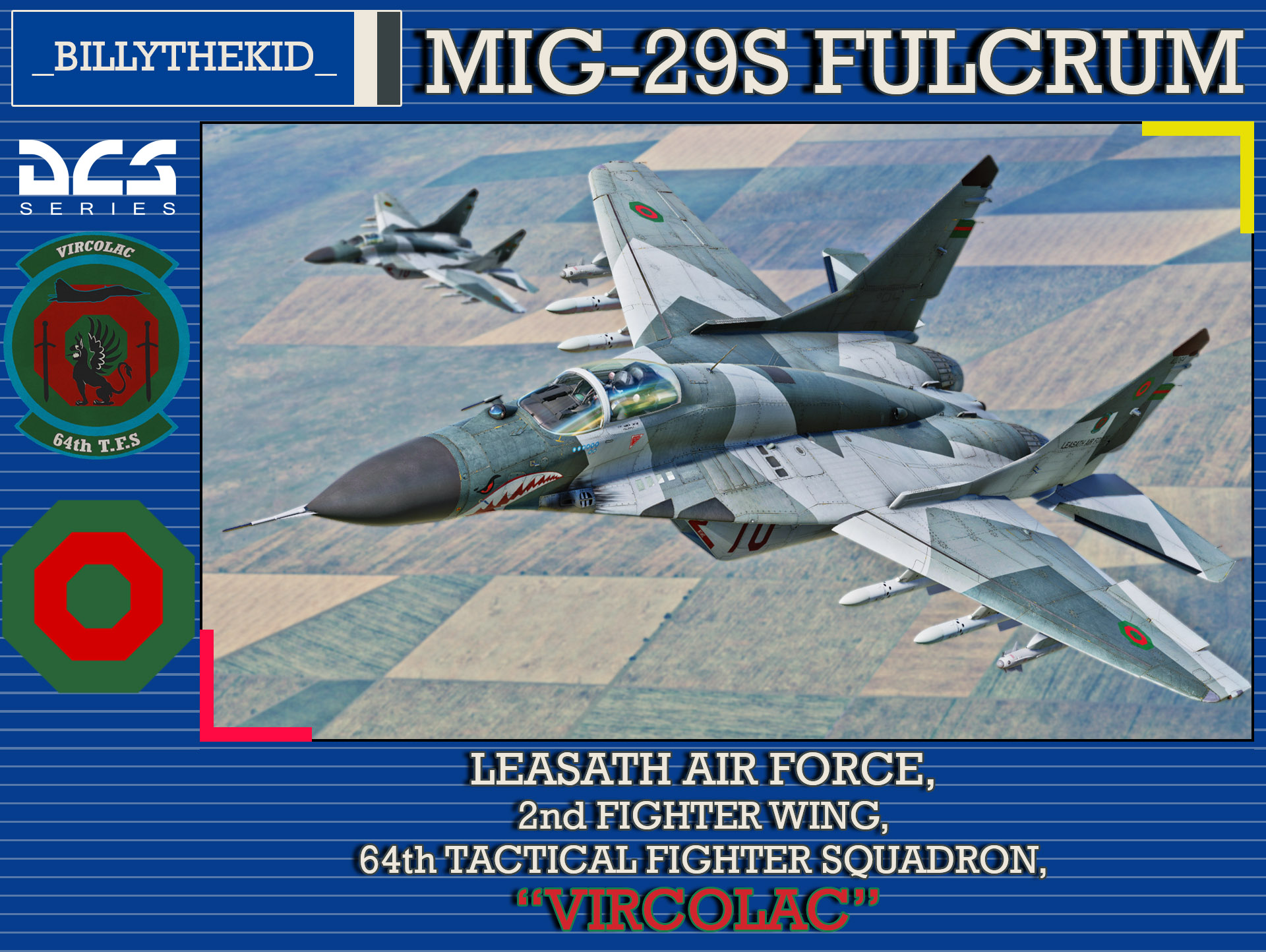 "Ace Combat - Leasath Air Force - 7th Air Division - 64th Tactical Fighter Squadron ""Vircolac"" MiG-29S Fulcrum"