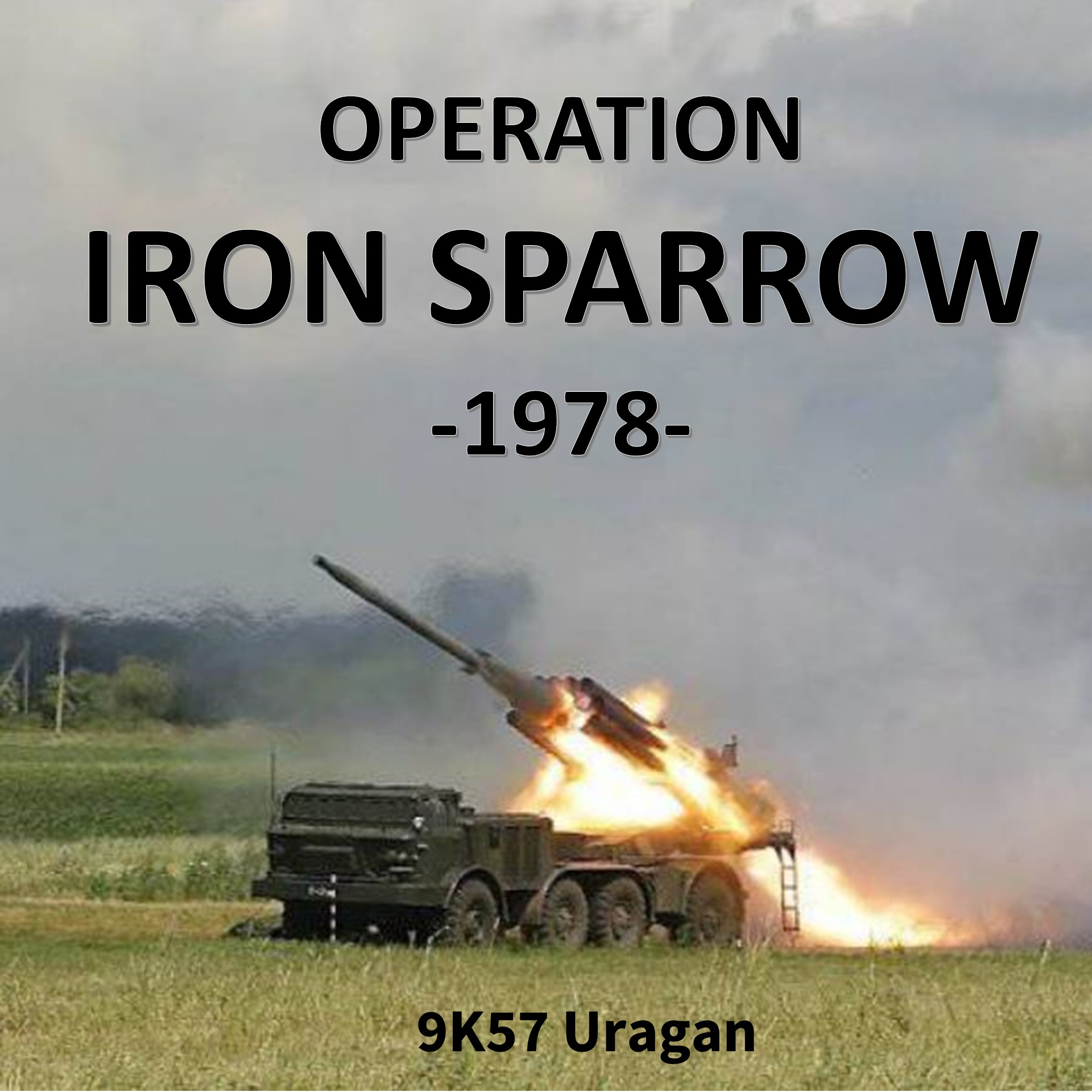 "Operation ""Iron Sparrow"" - 1978 (fictional)"