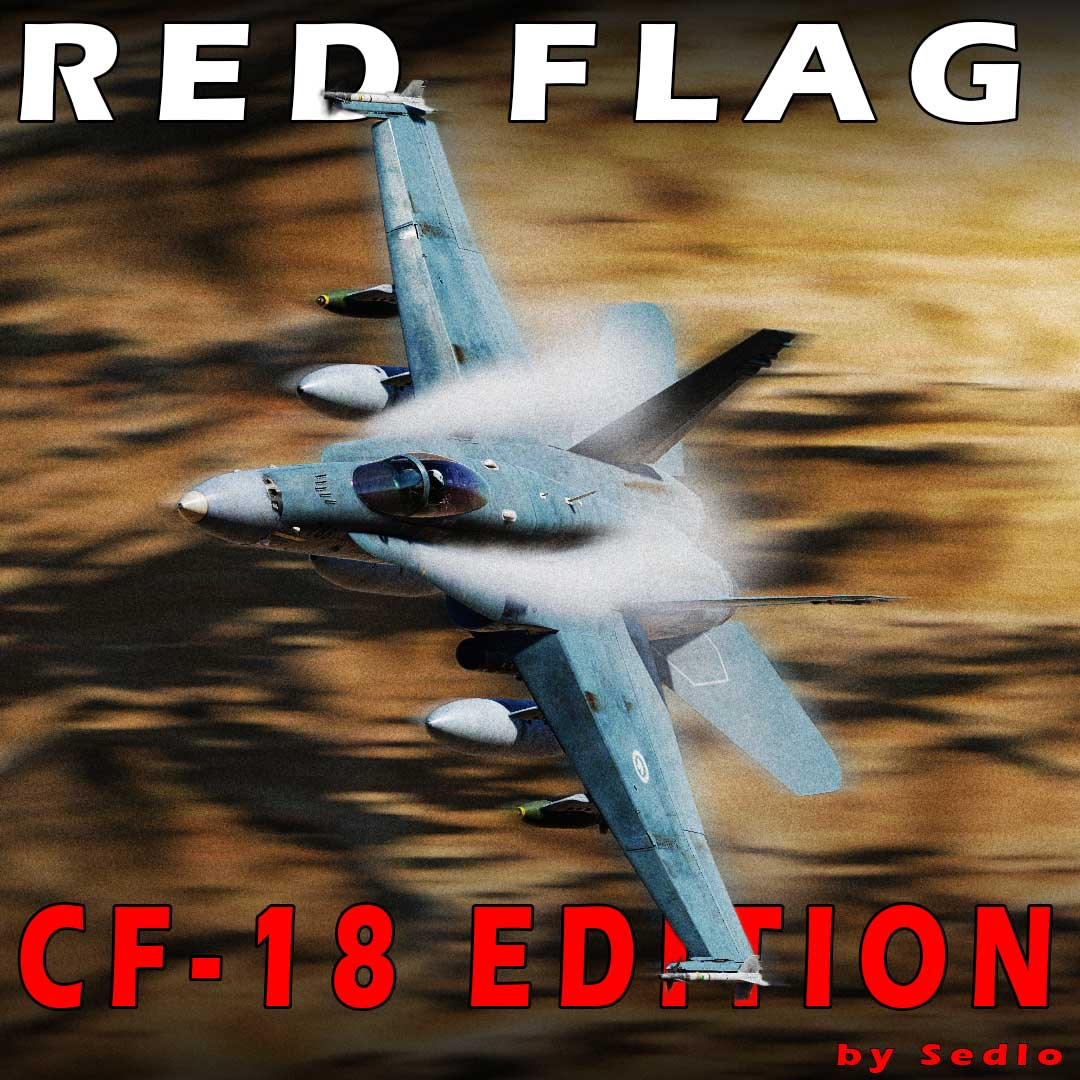 RED FLAG - An F/A-18 Hornet NTTR Mission by Sedlo (ver 1.99 updated April 14, 2021)