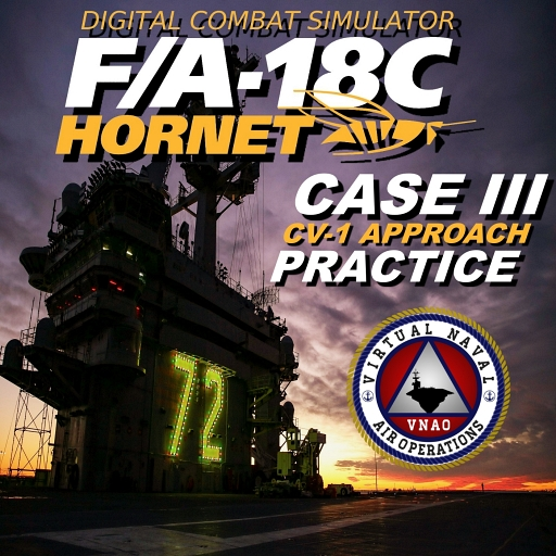DCS Hornet CV-1 Approach Case 3 Practice:(Updated for the DCS Super Carrier)
