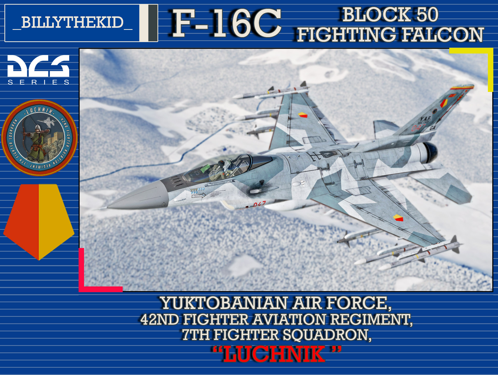 "Ace Combat - Yuktobanian Air Force - 42nd Fighter Aviation Regiment - 7th Fighter Squadron ""Luchnik"" F-16C Block 50 Fighting Falcon"