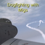 Dogfighting with Migs