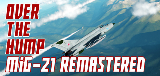 MiG-21bis: Over the Hump REMASTERED