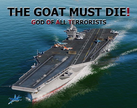THE GOAT MUST DIE! ( God Of All Terrorists )