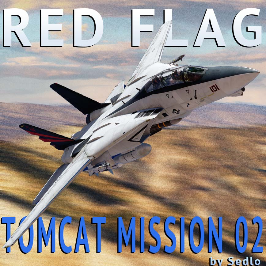 Red Flag Tomcat Mission 02 - A New Single/Multiplayer Player F-14A Mission on NTTR by SEDLO (v1.0071)