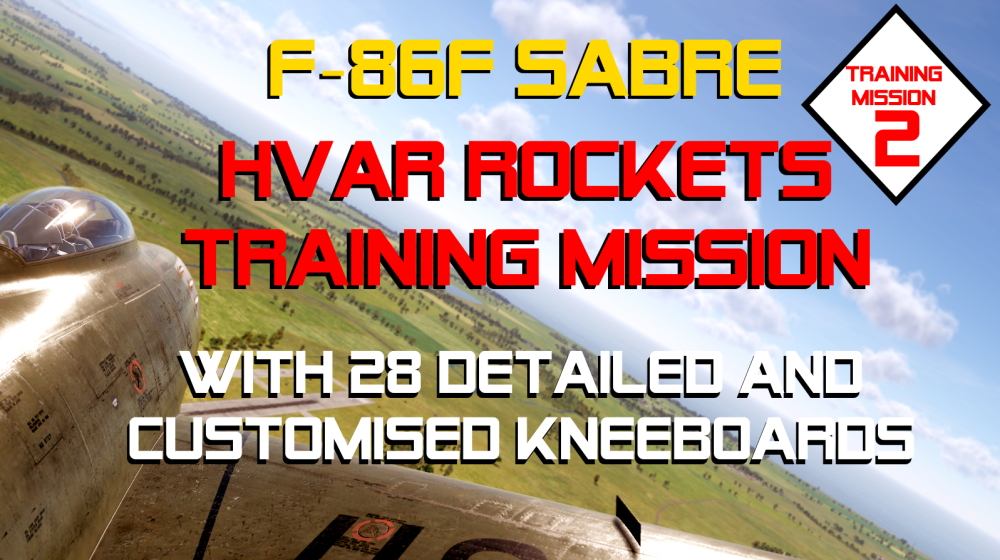 F-86F Sabre: Training Mission 2 - HVAR Rockets with  custom mission-specific Kneeboards