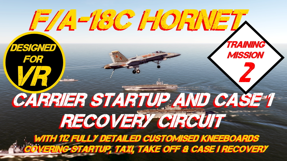 F/A-18C Hornet Training Mission 2 - Carrier StartUp and Case 1 Recovery Circuit