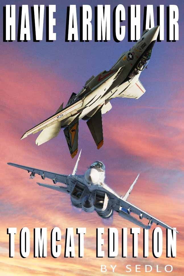 Have Armchair - F-14A Tomcat Edition (Version 1.03) by SEDLO