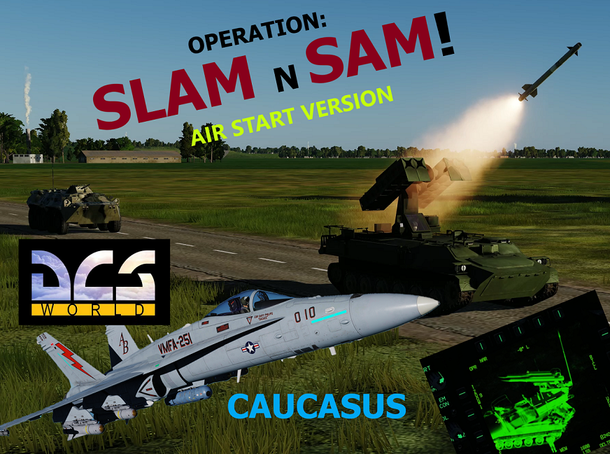 OPERATION: SLAM n SAM ( Air Start )