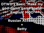 DTWD's Basic 'Make my god-damn game speak English' MOD - Russian Accents + Betty