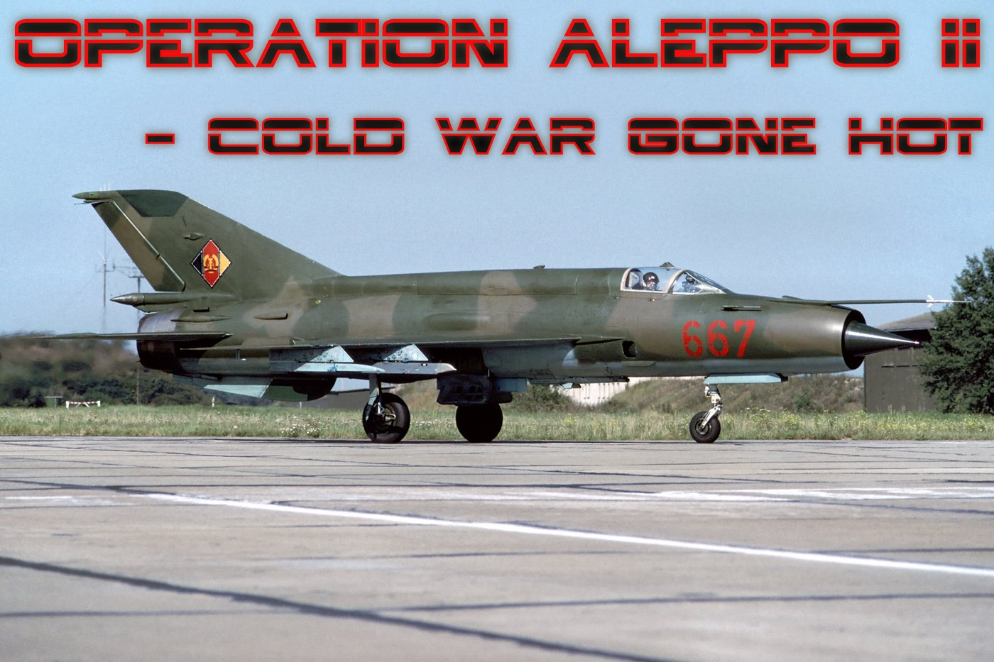 Operation Aleppo II - Cold War Gone Hot! Updated for V2.7